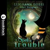 A Spell of Trouble [Booktrack Soundtrack Edition] Audiobook, by Leighann Dobbs|