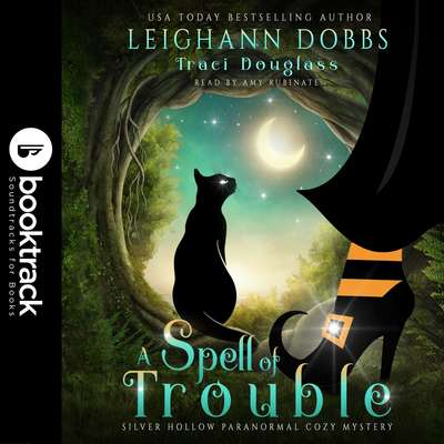 A Spell of Trouble [Booktrack Soundtrack Edition] Audiobook, by Leighann Dobbs