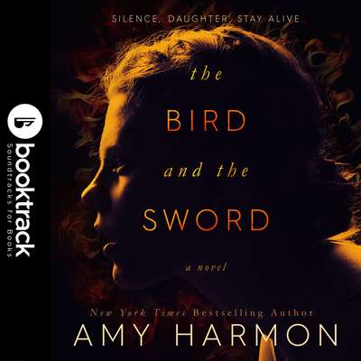 The Bird and the Sword [Booktrack Soundtrack Edition] Audiobook, by Amy Harmon