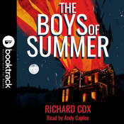 The Boys of Summer [Booktrack Soundtrack Edition] Audiobook, by Richard Cox