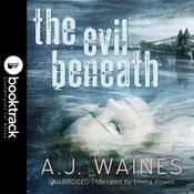 The Evil Beneath [Booktrack Soundtrack Edition] Audiobook, by A. J.  Waines|