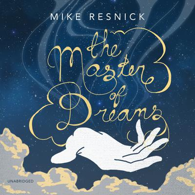 The Master of Dreams Audiobook, by Mike Resnick