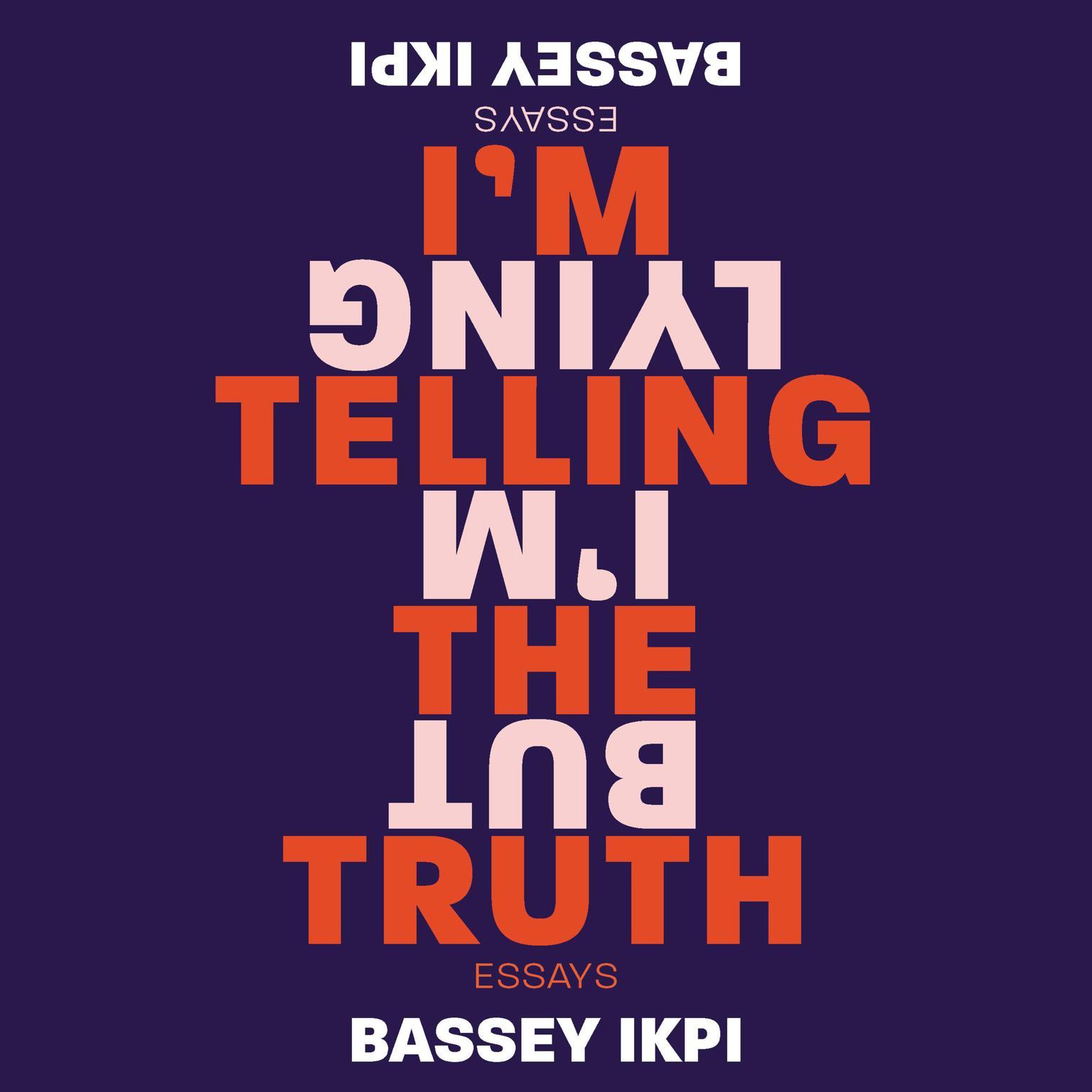 Printable I'm Telling the Truth, but I'm Lying: Essays Audiobook Cover Art