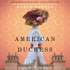 American Duchess: A Novel of Consuelo Vanderbilt Audiobook, by Karen Harper