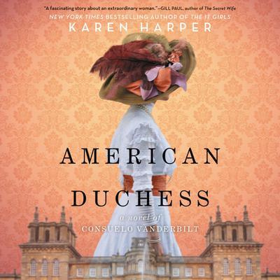 American Duchess: A Novel of Consuelo Vanderbilt Audiobook, by Karen Harper