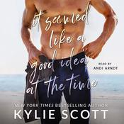 It Seemed Like a Good Idea at the Time Audiobook, by Kylie Scott