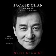 Never Grow Up Audiobook, by Jackie Chan