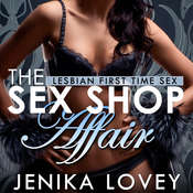 The Sex Shop Affair - Lesbian First Time Sex Audiobook, by
