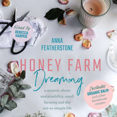 Honey Farm Dreaming Audiobook, by Anna Featherstone