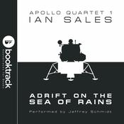 Adrift on the Sea of Rains: Apollo Quartet Book 1 [Booktrack Soundtrack Edition] Audiobook, by Ian Sales|
