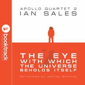 The Eye With Which the Universe Beholds Itself [Booktrack Soundtrack Edition] Audiobook, by Ian Sales|