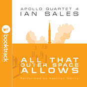 All That Outer Space Allows: Apollo Quartet Book 4 [Booktrack Soundtrack Edition] Audiobook, by Ian Sales|