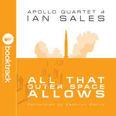 All That Outer Space Allows: Apollo Quartet Book 4 [Booktrack Soundtrack Edition] Audiobook, by Ian Sales