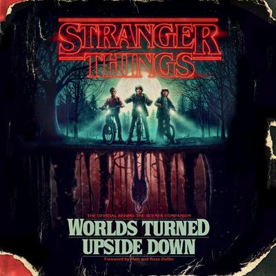 Stranger Things: Worlds Turned Upside Down: The Official Behind-the-Scenes Companion Audiobook, by Gina McIntyre