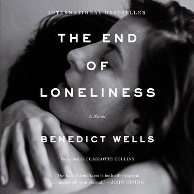 The End of Loneliness: A Novel Audiobook, by Benedict Wells
