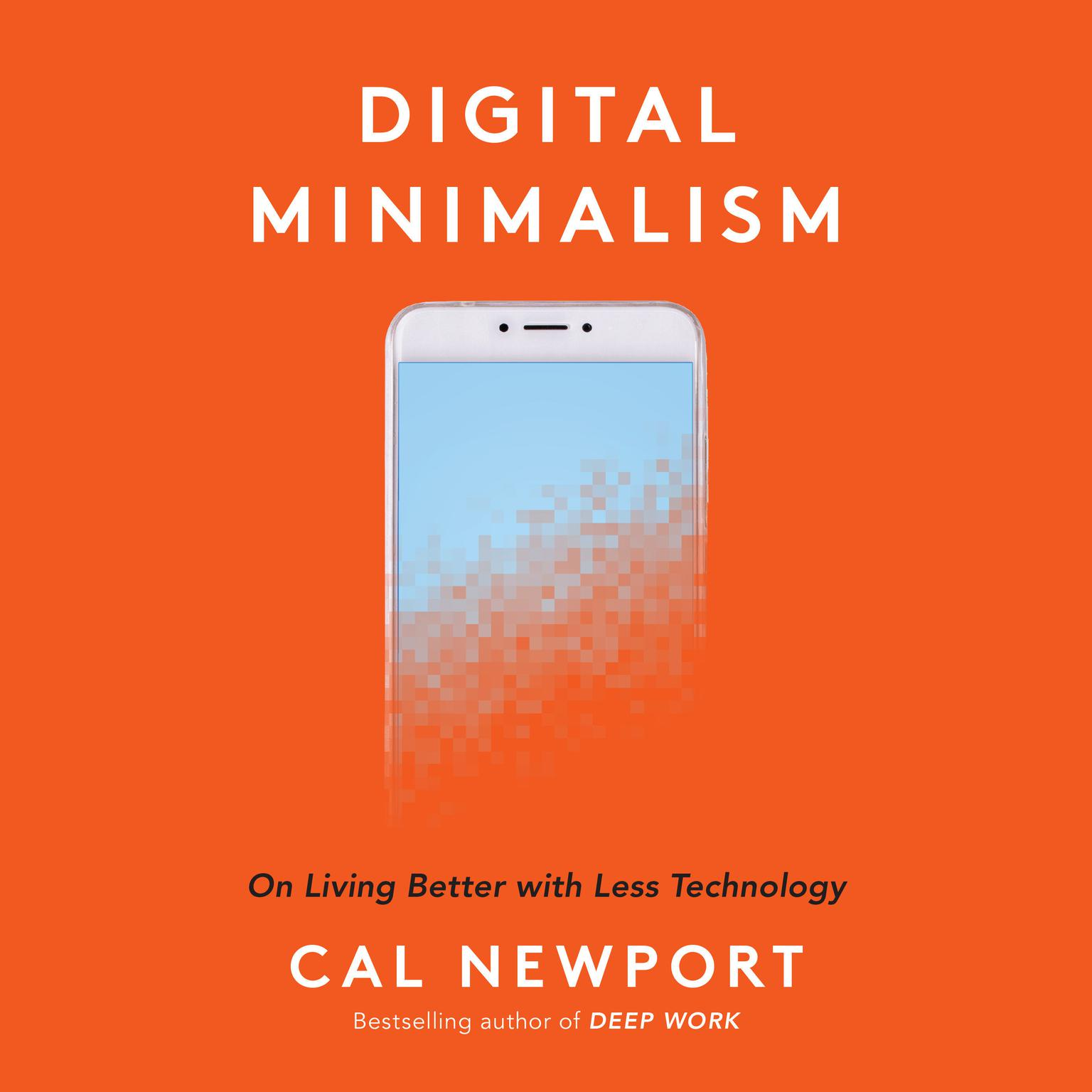 Printable Digital Minimalism: Choosing a Focused Life in a Noisy World Audiobook Cover Art