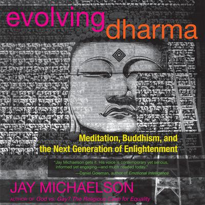 Evolving Dharma: Meditation, Buddhism, and the Next Generation of Enlightenment Audiobook, by