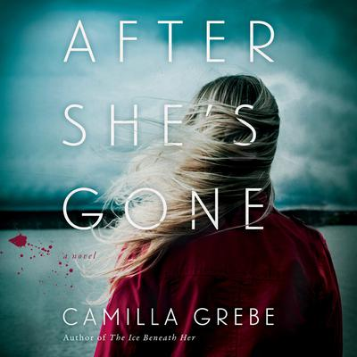 After Shes Gone: A Novel Audiobook, by Camilla Grebe