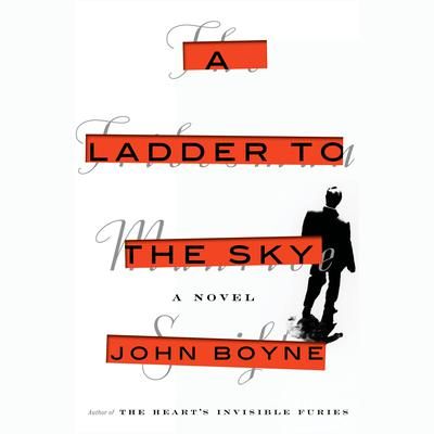 A Ladder to the Sky: A Novel Audiobook, by