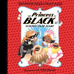The Princess in Black and the Science Fair Scare Audiobook, by Shannon Hale, Dean Hale