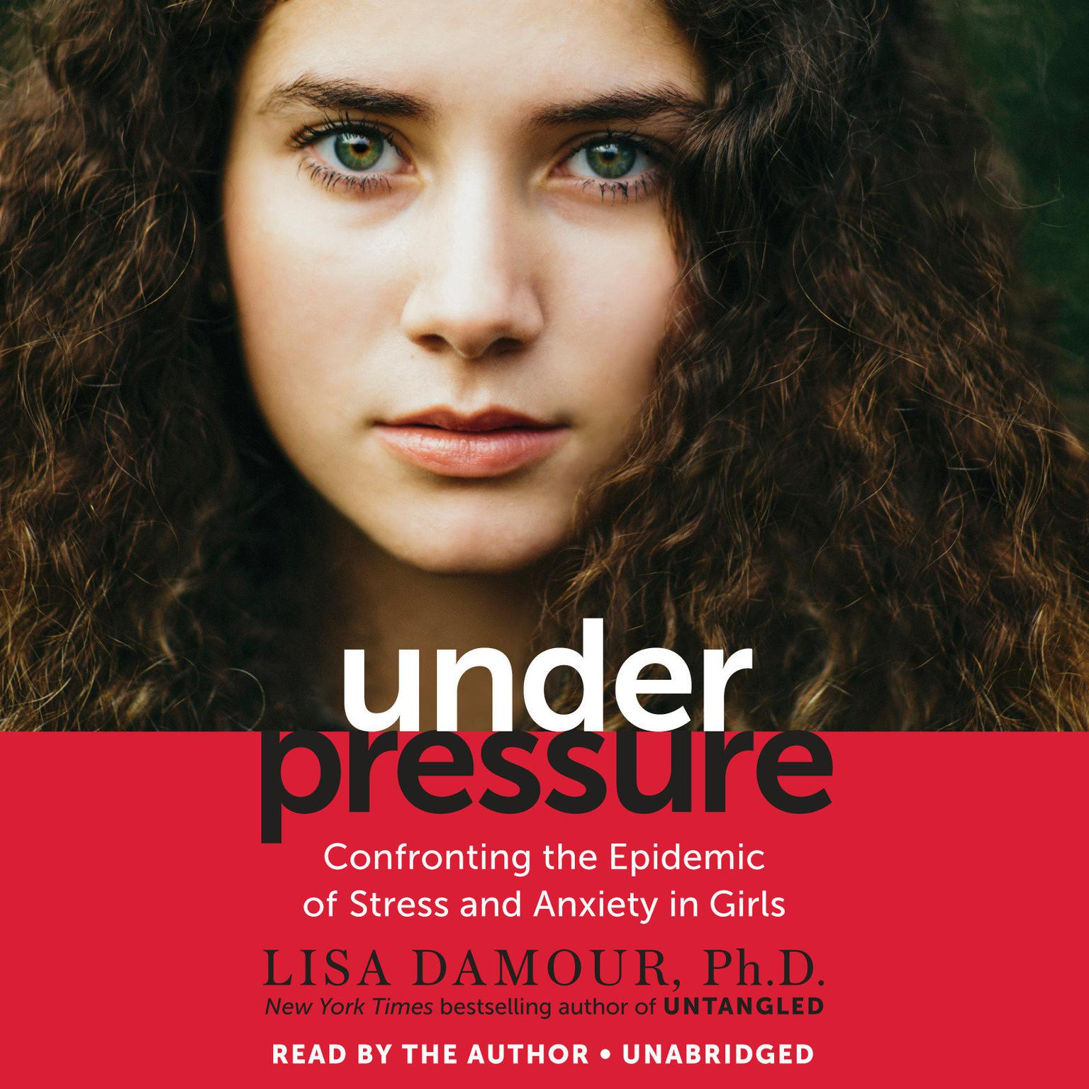 Printable Under Pressure: Confronting the Epidemic of Stress and Anxiety in Girls Audiobook Cover Art