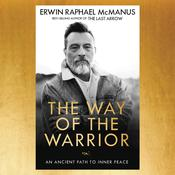The Way of the Warrior: An Ancient Path to Inner Peace Audiobook, by Erwin Raphael McManus