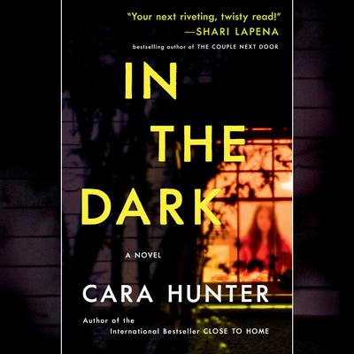 In the Dark: A Novel Audiobook, by Cara Hunter