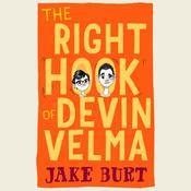 The Right Hook of Devin Velma Audiobook, by Jake Burt