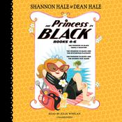 The Princess in Black, Books 4-6: The Princess in Black Takes a Vacation; The Princess in Black and the Mysterious Playdate; The Princess in Black and the Science Fair Scare Audiobook, by Shannon Hale, Dean Hale
