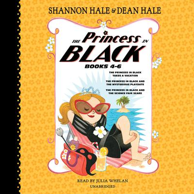 The Princess in Black, Books 4-6: The Princess in Black Takes a Vacation; The Princess in Black and the Mysterious Playdate; The Princess in Black and the Science Fair Scare Audiobook, by Shannon Hale