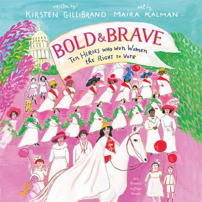 Bold & Brave: Ten Heroes Who Won Women the Right to Vote Audiobook, by Kirsten Gillibrand