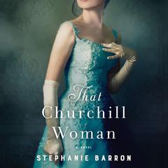That Churchill Woman: A Novel Audiobook, by Stephanie Barron