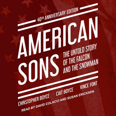 American Sons: The Untold Story of the Falcon and the Snowman (40th Anniversary Edition) Audiobook, by Cait Boyce