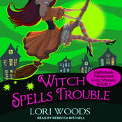 Witch Spells Trouble Audiobook, by Lori Woods|