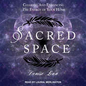 Sacred Space: Clearing and Enhancing the Energy of Your Home Audiobook, by Author Info Added Soon