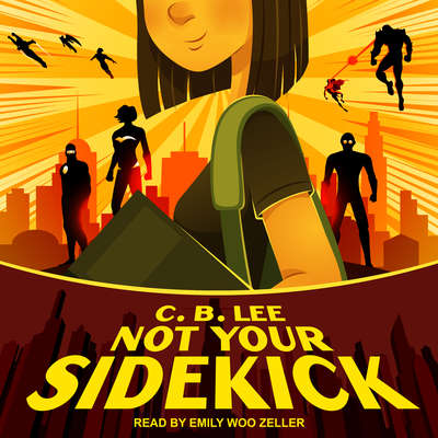 Not Your Sidekick Audiobook, by C.B. Lee