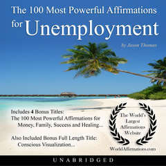The 100 Most Powerful Affirmations for Unemployment Audiobook, by Jason Thomas