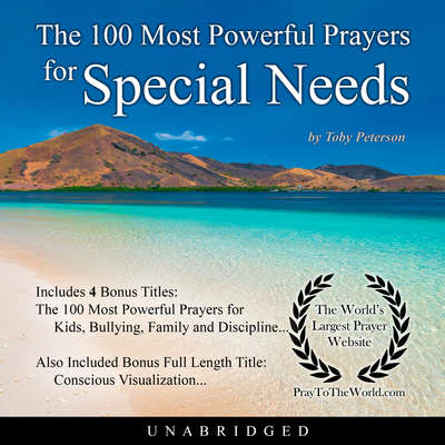 The 100 Most Powerful Prayers for Special Needs Audiobook, by Toby Peterson