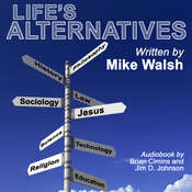 Lifes Alternatives Audiobook, by Author Info Added Soon