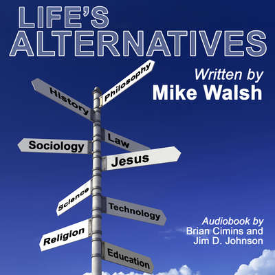 Lifes Alternatives Audiobook, by Mike Walsh