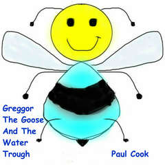 Greggor The Goose And The Water Trough Audiobook, by Paul Cook