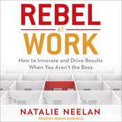 Rebel at Work: How to Innovate and Drive Results When You Aren't the Boss Audiobook, by Author Info Added Soon