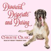 Divorced, Desperate and Daring Audiobook, by Christie Craig