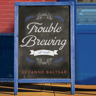 Trouble Brewing Audiobook, by Suzanne Baltsar