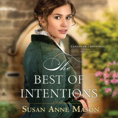 The Best of Intentions Audiobook, by Susan Anne Mason