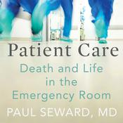 Patient Care: Death and Life in the Emergency Room Audiobook, by Author Info Added Soon