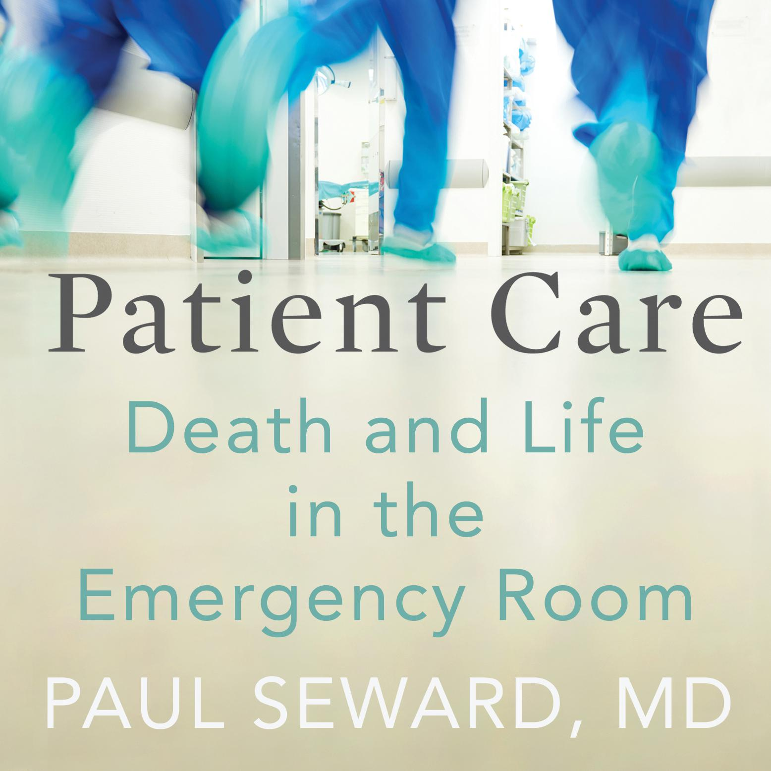 Printable Patient Care: Death and Life in the Emergency Room Audiobook Cover Art