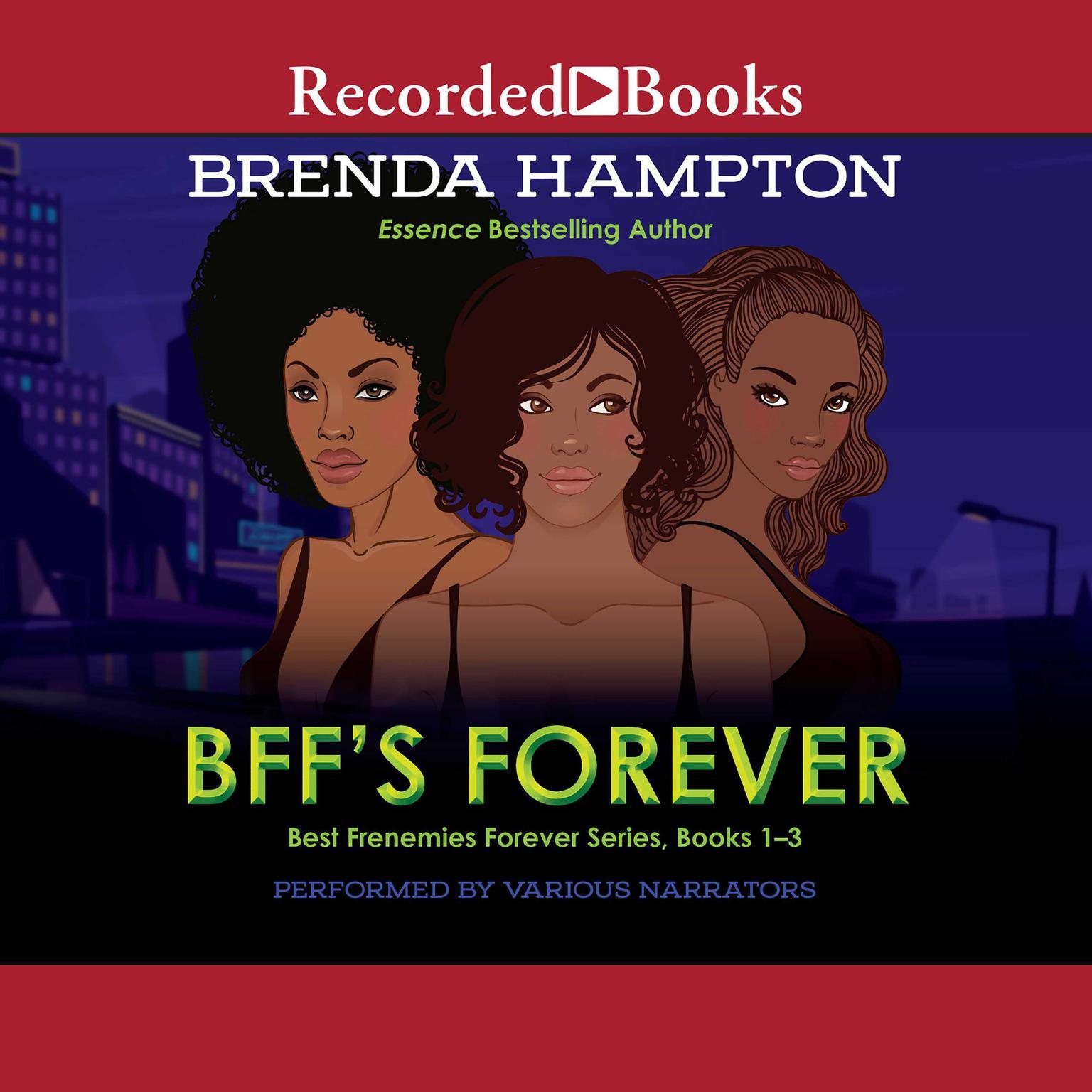 BFFs Forever: Best Frenemies Forever Series, Books 1-3 Audiobook, by Brenda Hampton
