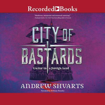 City of Bastards Audiobook, by Andrew Shvarts