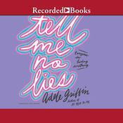 Tell Me No Lies Audiobook, by Adele Griffin